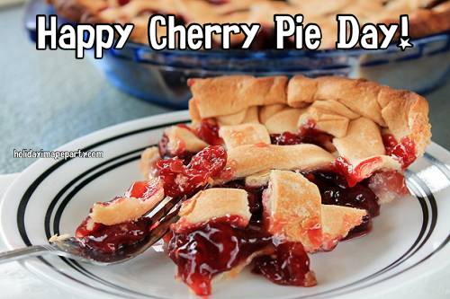 Happy Cherry Pie Day!