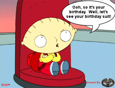 Oooh, so it's your birthday. Well let's see your birthday suit!