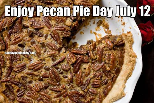 Enjoy Pecan Pie Day July 12