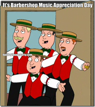 It's Barbershop Music Appreciation Day