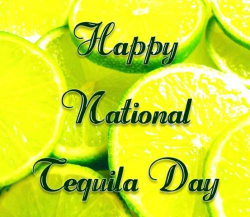 Happy National Tequila Day