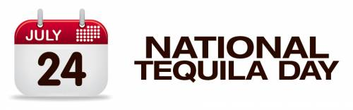 July 24 National Tequila Day