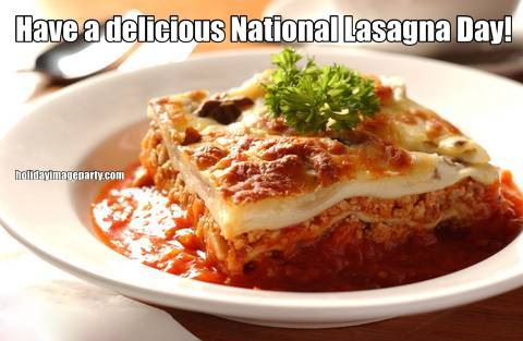 Have a delicious National Lasagna Day!