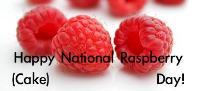 Happy National Raspberry Cake Day