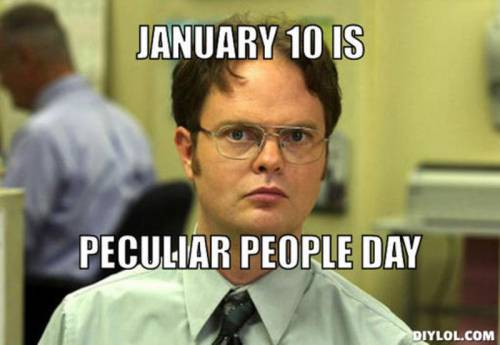 January 10 is Peculiar People Day