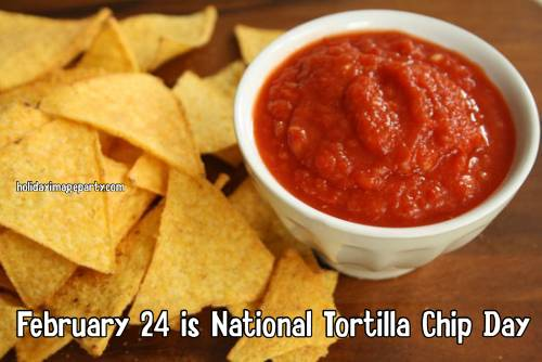 February 24 is National Tortilla Chip Day