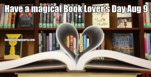 Have a magical Book Lover's Day Aug 9