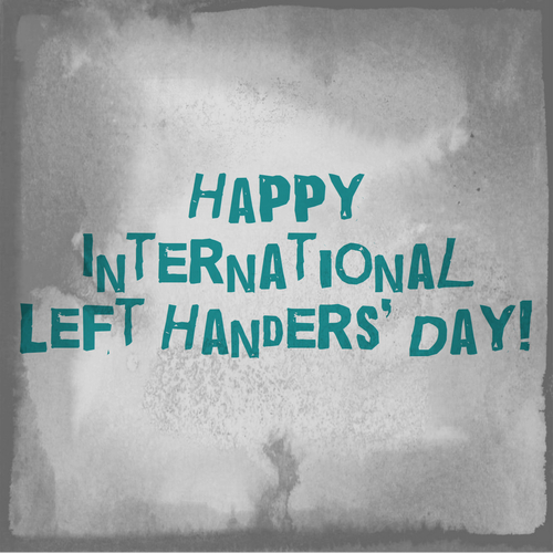 Happy International Left Handers' Day