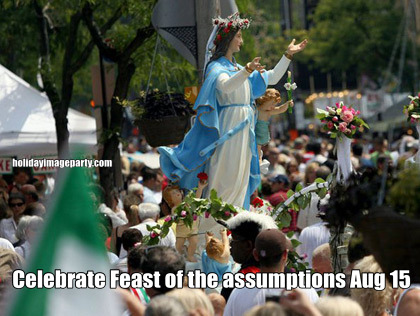 Celebrate Feast of the assumptions Aug 15