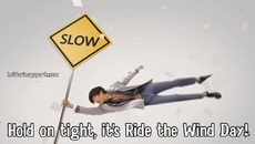 Hold on tight, it's Ride the Wind Day!