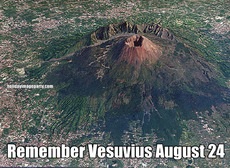 Remember Vesuvius August 24
