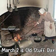 March 2 is Old Stuff Day