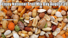 Enjoy National Trail Mix Day August 31