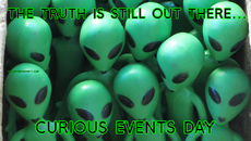 the truth is still out there... curious events day