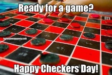 Ready for a game? Happy Checkers Day!