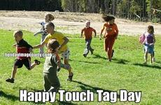 Happy Touch Tag Day