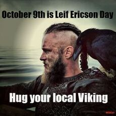 October 9th is Leif Ericson Day Hug your local viking