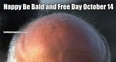 Happy Be Bald and Free Day October 14