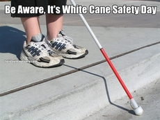 Be Aware, It's White Cane Safety Day