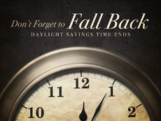 Don't forget to fall back Daylights Savings Time ends