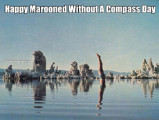 Happy Marooned Without A Compass Day