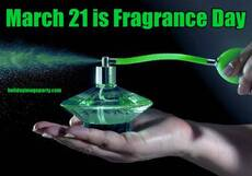 March 21 is Fragrance Day