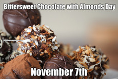 Bittersweet Chocolate with Almonds Day November 7th