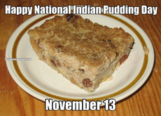 Happy National Indian Pudding Day November 13