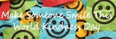 Make someone smile this world kindness day
