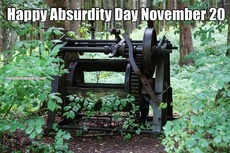 Happy Absurdity Day November 20
