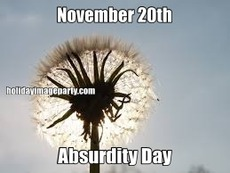 November 20th Absurdity Day