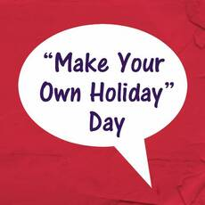Make Your Own Holiday
