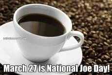 March 27 is National Joe Day!