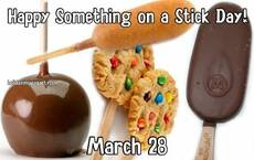 Happy Something on a Stick Day! March 28