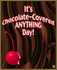 It's Chocolate Covered Anything Day