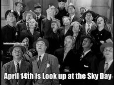 April 14th is Look up at the Sky Day