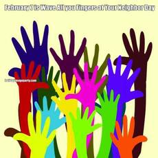 February 7 is Wave All you Fingers at Your Neighbor Day