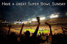 Have a great Super Bowl Sunday