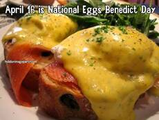 April 16 is National Eggs Benedict Day