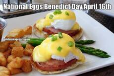 National Eggs Benedict Day April 16th