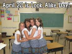 April 20 is Look Alike Day!