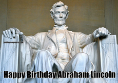 Happy Birthday Abraham Lincoln