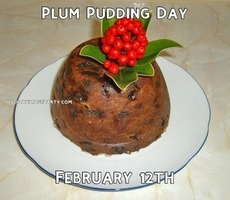 Plum Pudding Day February 12th