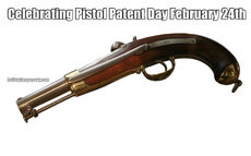 Celebrating Pistol Patent Day February 24th