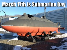 March 17th is Submarine Day