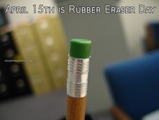 April 15th is Rubber Eraser Day