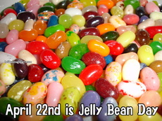 April 22nd is Jelly Bean Day