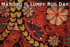 May 3rd is Lumpy Rug Day