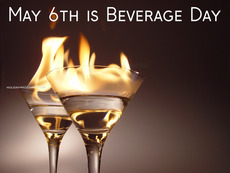 May 6th is Beverage Day
