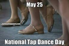 May 25 National Tap Dance Day